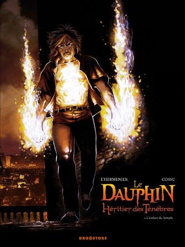 Le Dauphin, héritier des ténèbres - Tome 01: L'Enfant du Temple