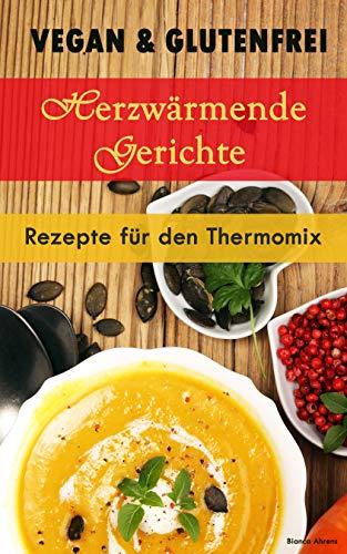 Herzerwämende Gerichte   Rezepte für den Thermomix ()