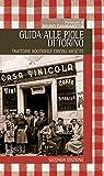 Scarica Libro Guida alle piole Trattorie bocciofile circoli mescite (PDF,EPUB,MOBI) Online Italiano Gratis