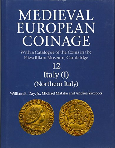 Medieval European Coinage: Volume 12, Northern Italy por William R. Day  Jr