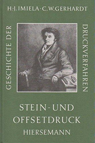 Geschichte der Druckverfahren: Teil 4. Stein- und Offsetdruck (Bibliothek des Buchwesens)