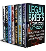 Legal Briefs: A Crime Fiction Anthology (Ladies of the Legal Thriller Book 2)
