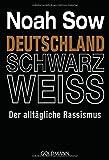 Deutschland Schwarz Weiss: Der alltägliche Rassismus - Noah Sow