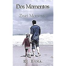 Dos Momentos: Zwei Momente