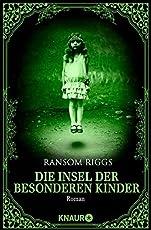 Die Insel der besonderen Kinder: Roman (Die besonderen Kinder, Band 1)