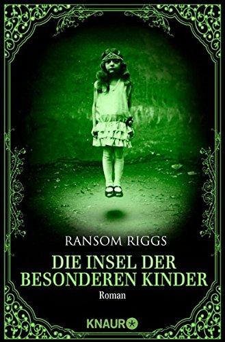 Die Insel der besonderen Kinder: Roman (Die besonderen Kinder)