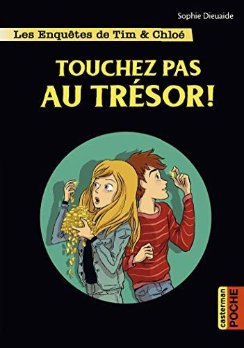Les enquêtes de Tim & Chloé : Touchez pas au trésor !