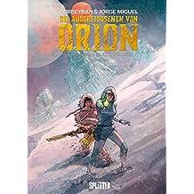Die Ausgestossenen von Orion. Band 2: Buch 2