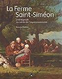 La ferme Saint-Siméon - Une légende au siècle de l'impressionnisme
