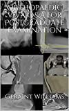 Orthopaedic Viva Q&A for Postgraduate Examination