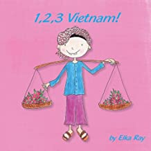 1,2,3 Vietnam!: A creative Vietnam-themed picture book for young children: Volume 2