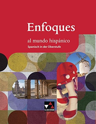 Enfoques al mundo hispánico - Spanisch in der Oberstufe / Enfoques al mundo hispánico Schülerband -