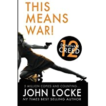 This Means War! (Donovan Creed) (Volume 12) by John Locke (2014-12-05)