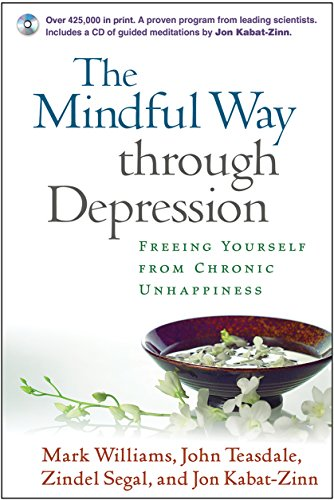 The Mindful Way through Depression: Freeing Yourself from Chronic Unhappiness: Freeing Yourself from Chronic Unhappiness: Guided Meditation Practices for the Mindful Way Through Depression por J. Mark G. Williams