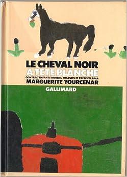 Le cheval noir a tete blanche / contes d'enfants indiens