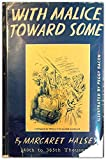 Front cover for the book With Malice Toward Some by Margaret Halsey