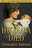 Front cover for the book The Day Diana Died by Christopher Andersen