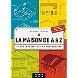La Maison de A à Z : Le Vocabulaire de la construction