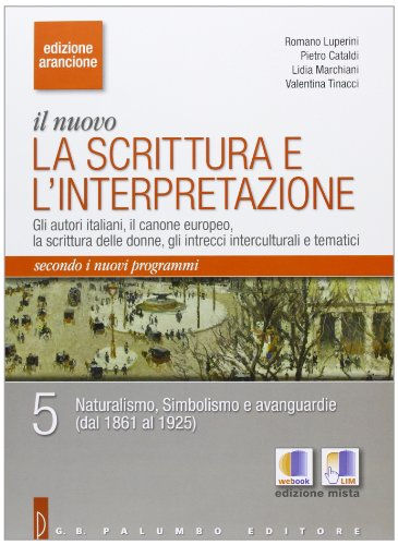 Il nuovo. La scrittura e l'interpretazione. Ediz. arancione. Per le Scuole superiori. Con espansione online: 5