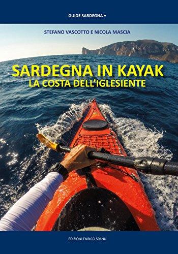 Sardegna in Kayak. La costa dell'iglesiente (Guide Sardegna) por S. Vascotto