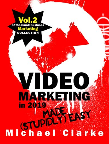 Video Marketing in 2019 Made (Stupidly) Easy : How to ...
