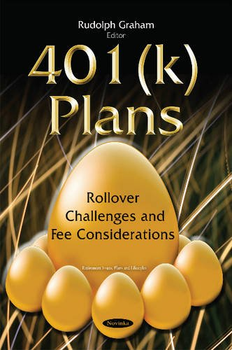 401(k) Plans: Rollover Challenges & Fee Considerations (Retirement Issues Plans Lifest)