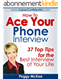 How To Ace Your Phone Interview (English Edition)