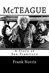 McTeague: A Story of San Francisco by Frank Norris (2015-07-12)