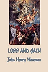 Loss and Gain by John Henry Newman (2013-04-15)