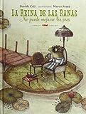 La Reina De Las Ranas No Puede Mojarse Los Pies (Álbumes ilustrados)