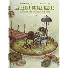 La Reina De Las Ranas (Álbumes ilustrados)