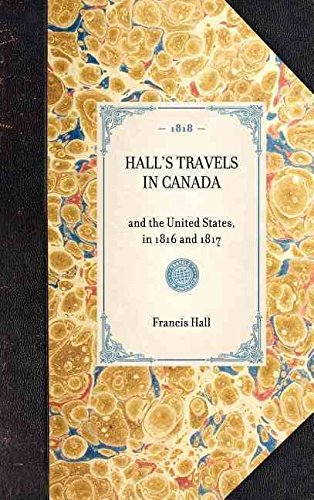 [(Hall's Travels in Canada : And the United States, in 1816 and 1817)] [By (author) Francis Hall] published on (January, 2007)