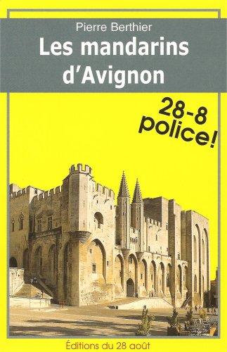 Les Mandarins d'Avignon par Berthier Pierre