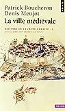 Histoire de l'Europe urbaine : Tome 2, La ville médiévale