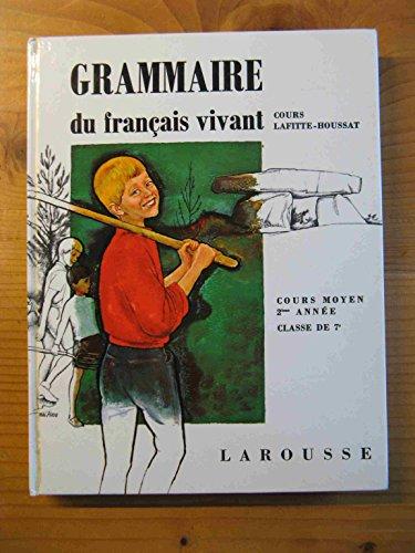 Grammaire du Français Vivant Cours Lafitte-Houssat Cours Moyen 2ème Année (CM2) classe de 7e par Laffite-Houssat