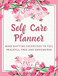 Self Care Planner: Beautiful 12-Month Positive Thoughts Notebook with Mood Tracker, Self Care Checklist, Inspirational Quotes, Self Reflection Cards, Me Time Pages, Mental Health Monitor, and more.