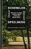 Oskar Schindler - Steven Spielberg: Wer ein einziges Leben rettet, rettet die ganze Welt