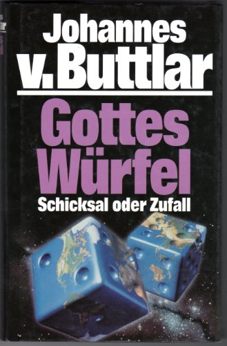 Gottes Würfel : Schicksal oder Zufall. Johannes v. Buttlar