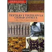 Purpureae Vestes III. Textiles y tintes en la ciudad antigua (Fora de Col·lecció)
