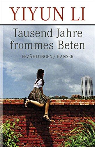 Preisvergleich Produktbild Tausend Jahre frommes Beten: Erzählungen