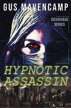 Hypnotic Assassin (Sicariidae Series) by [Mavencamp, Gus]