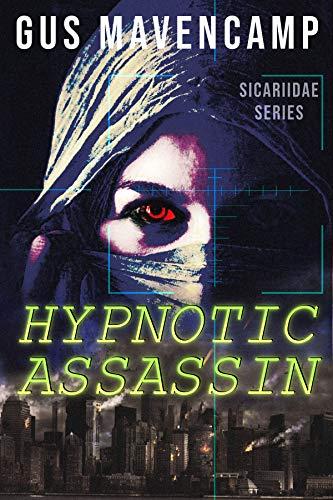 Hypnotic Assassin (Sicariidae Series) by Gus Mavencamp