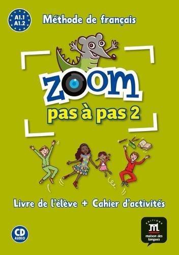 Zoom pas à pas 2: Livre de l'élève + Cahier d'activités por Catherine Jonville