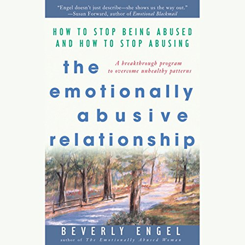 The Emotionally Abusive Relationship: How to Stop Being Abused and How to Stop Abusing  Audiolibri