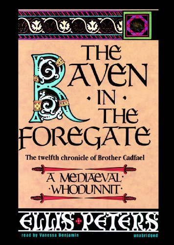 The Raven in the Foregate: The Twelfth Chronicle of Brother Cadfael by Ellis Peters (2012-01-20)