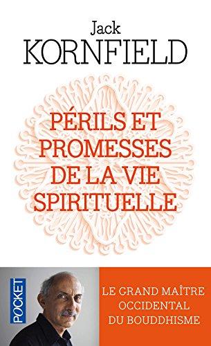Périls et promesses de la vie spirituelle : Un chemin qui a du coeur par Jack Kornfield