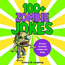 100+ Zombie Jokes: Funny Zombie Jokes for Kids: Halloween Jokes