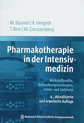 Pharmakotherapie in der Intensivmedizin: Wirkstoffprofile, Behandlungsstrategien, Fehler und Gefahren