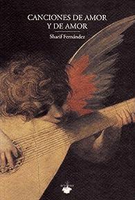 Canciones de amor y de amor par Sharif Fernandez
