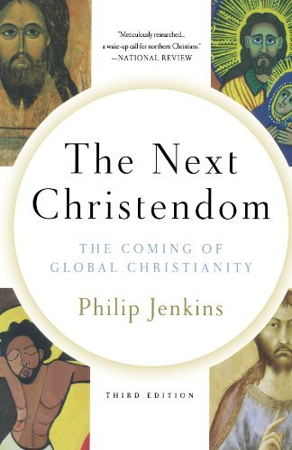 The Next Christendom: The Coming of Global Christianity (Future of Christianity Trilogy) by Philip Jenkins (2011-09-13)